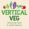 Vertical Veg | Grow your own vegetables