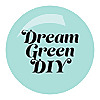 Dream Green DIY