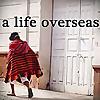 A Life Overseas