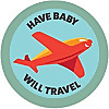 Have Baby Will Travel   Advice & Support for Travel with Baby