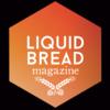 Liquid Bread Magazine