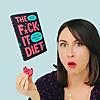 The Fuck It Diet
