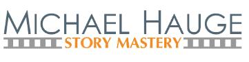 Michael Hauge's Story Mastery