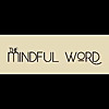 The Mindful Word