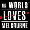 The World Loves Melbourne