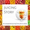 Juicing Story