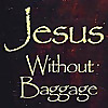Jesus Without Baggage