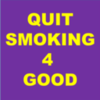 QUIT SMOKING 4 GOOD