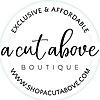 A Cut Above Boutique Blog – ShopACutAbove