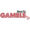 Here To Gamble