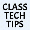Class Tech Tips By Monica Burns