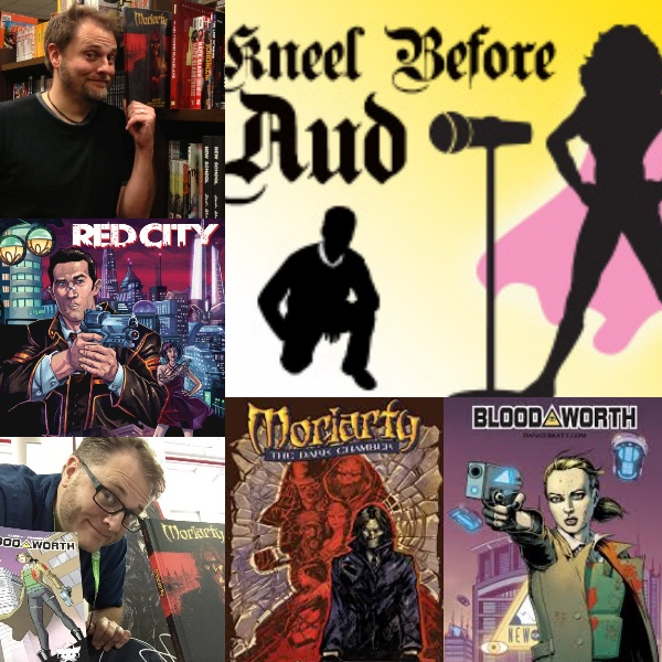 Ep 43 – DANIEL COREY, Writer and Creator of Image Comics' Moriarty and Red City on Kneel Before Aud