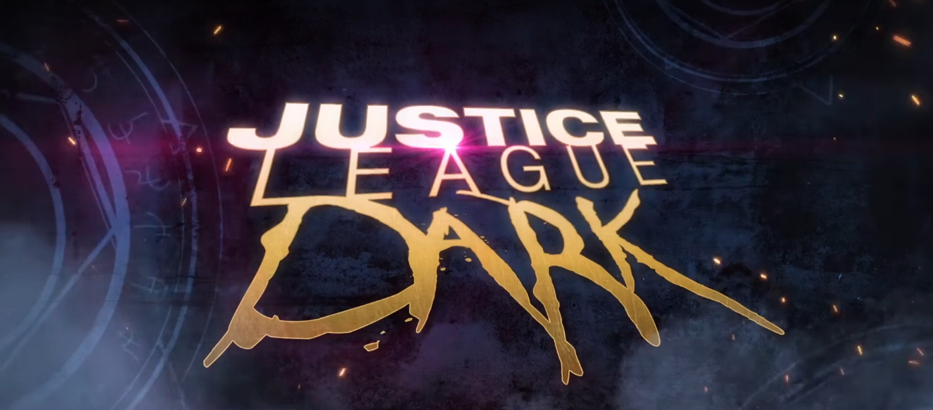 JUSTICE LEAGUE DARK Trailer is Here!