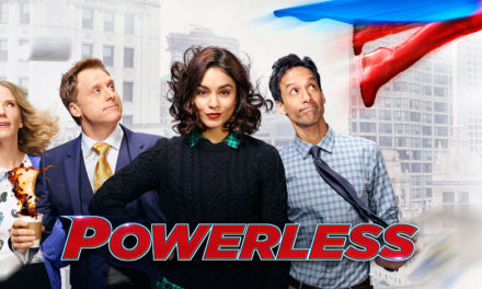 POWERLESS Gets the Plug Pulled After One Season