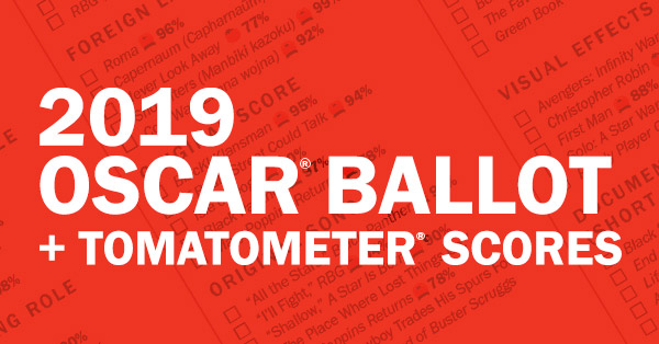 Your 2019 Oscar Ballot: Print Your Ballot Complete with Tomatometer Scores