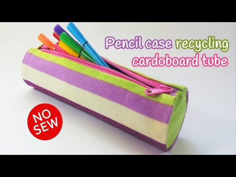 Amazing DIY Pencil Case Tutorial from Recycled Cardboard Tube
