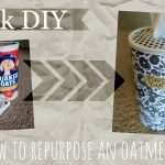 Quick DIY: How to Repurpose an Oatmeal Can