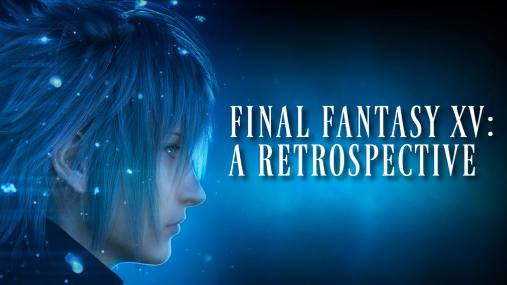 S2-Ep6 | Final Fantasy XV Retrospective! [Spoiler Alert]