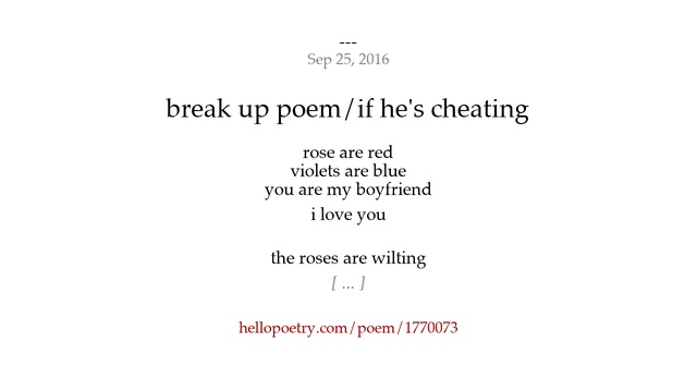 Break up poems for him that rhyme