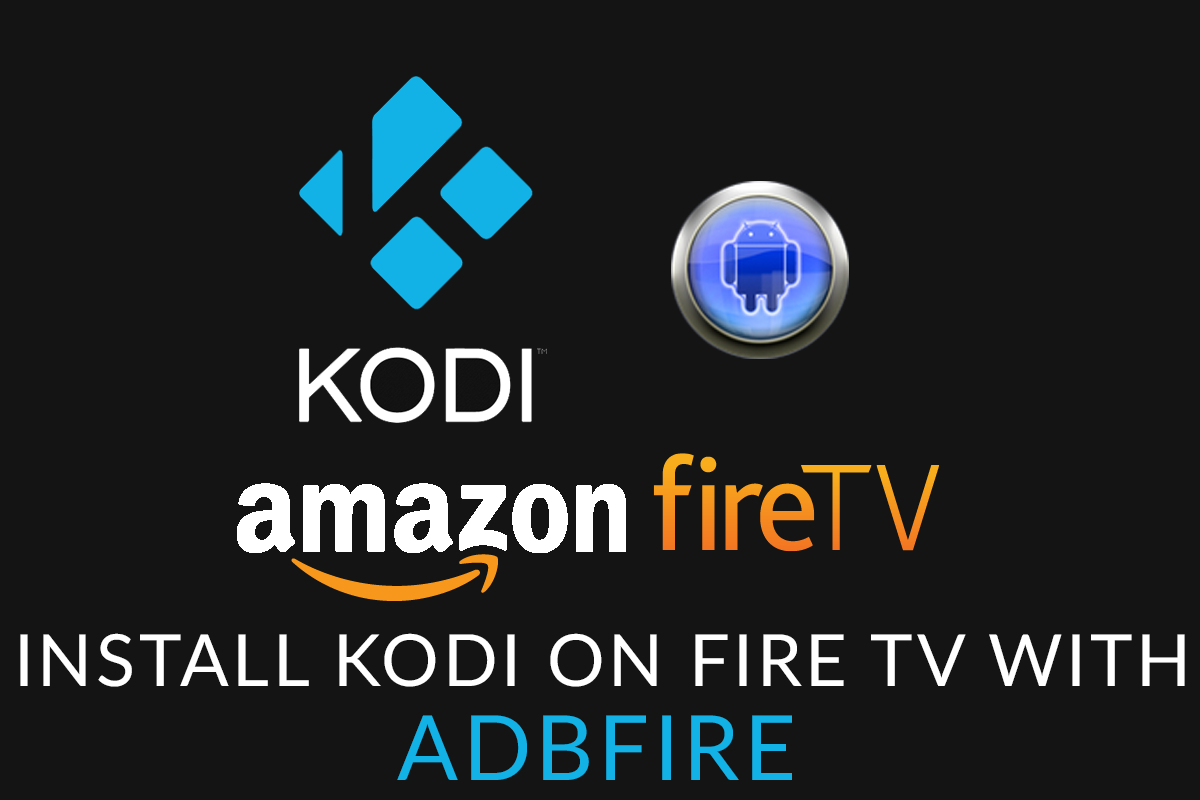 How To Install Kodi on a Fire TV with ADBFire
