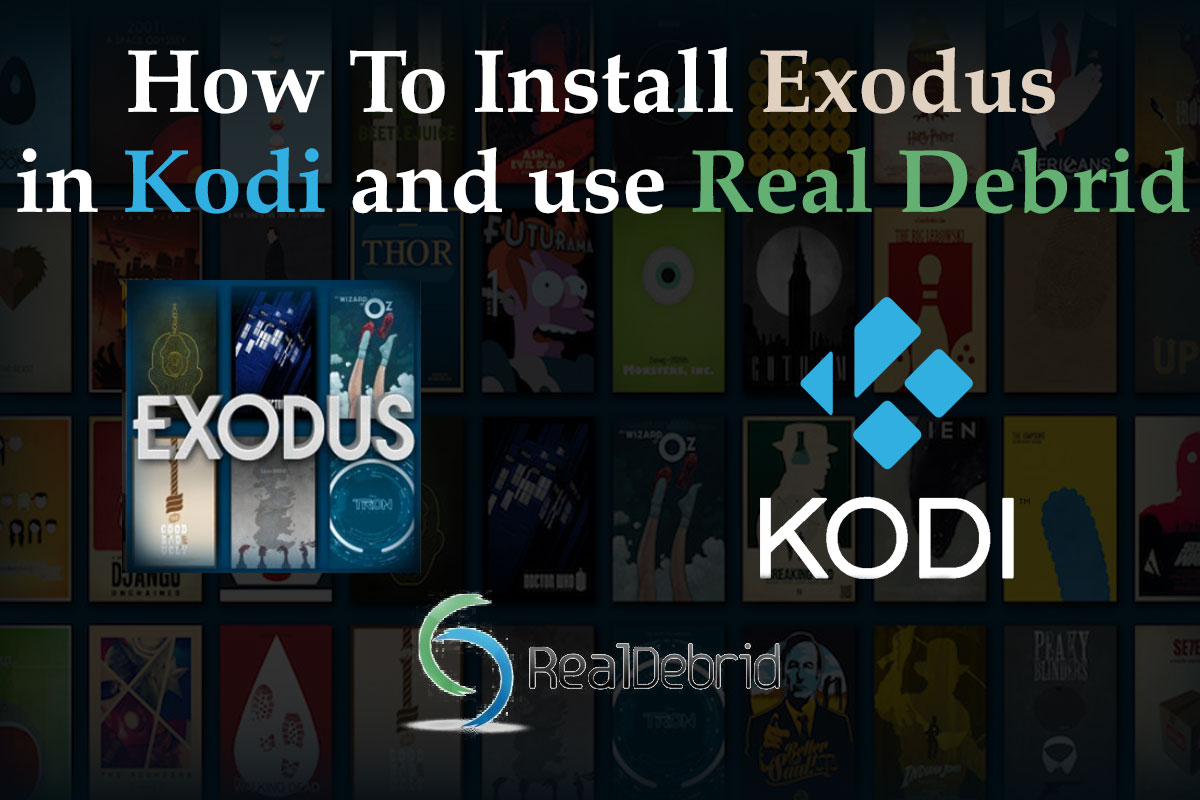 How To Install Exodus with Real Debrid in Kodi