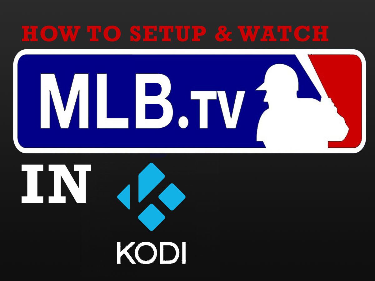How To Watch MLB.TV in Kodi
