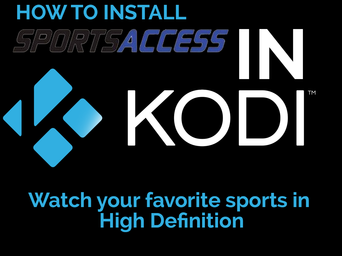 How To Install SportsAccess For Kodi
