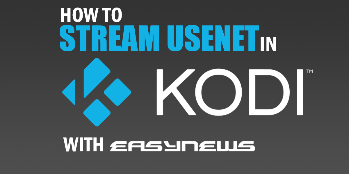 How To Stream Usenet in Kodi With EasyNews