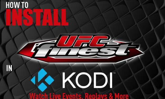 How To Watch Live UFC in Kodi with UFC's Finest