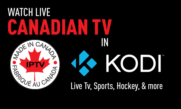 How To Watch Live Canadian TV in Kodi