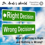 What if Nothing is Right and Nothing is Wrong? ~ Dr. Andi's World