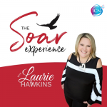 The SOAR Experience ~ Laurie Hawkins