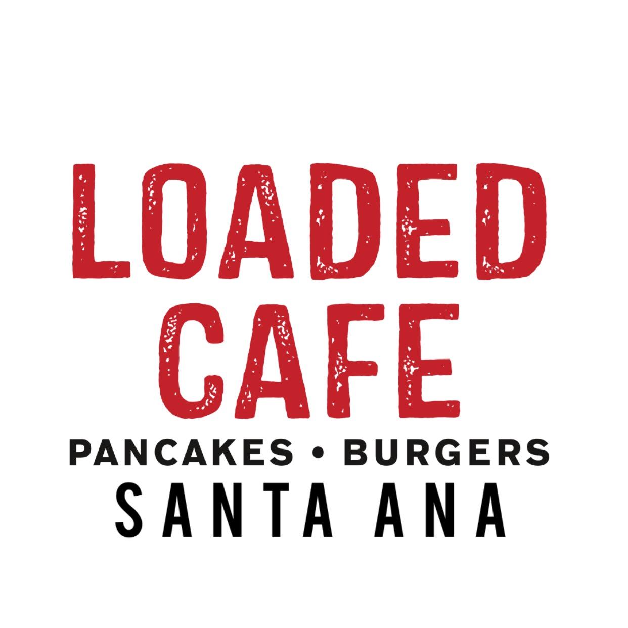 Loaded Cafe Restaurants Santa Ana