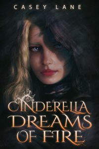 Featured Book: Cinderella Dreams of Fire by Casey Lane