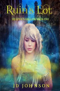 Ruin's Lot: Reaper's Hollow Book 1 by ID Johnson