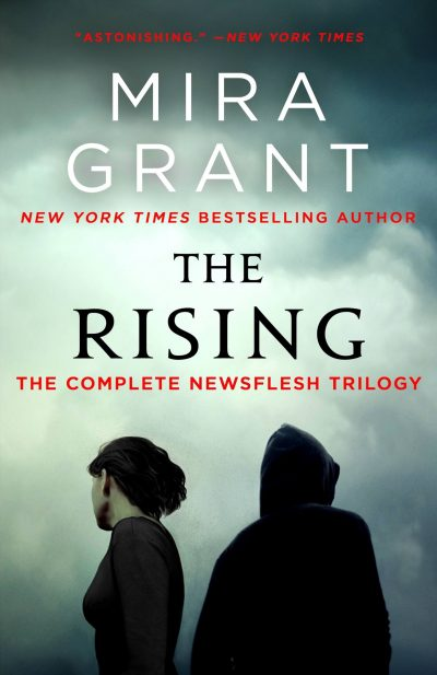 The Rising The Newsflesh Trilogy