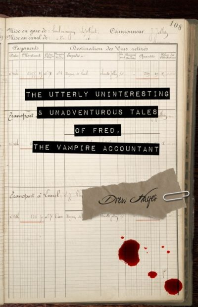 The Utterly Uninteresting And Unadventurous Tales Of Fred The Vampire Accountant
