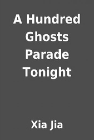 A Hundred Ghosts Parade Tonight - Cover Image