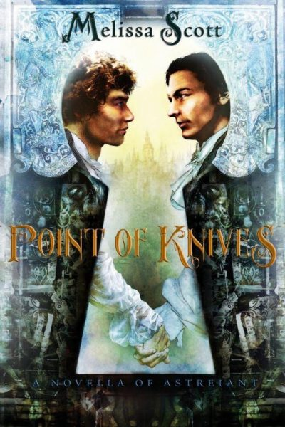 Point Of Knives A Novella Of Astreiant
