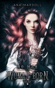 No Man Of Woman Born Rewoven Tales
