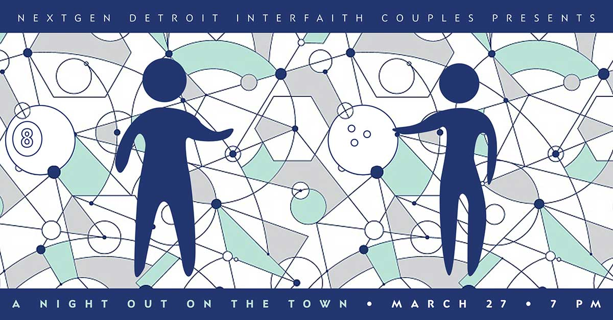 NEXTGen Detroit's Interfaith Couples are hitting the town for a night out!