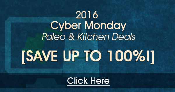 the best 2016 cyber monday paleo and kitchen deals just paleo food. Black Bedroom Furniture Sets. Home Design Ideas