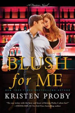 In Review: Blush for Me (Fusion #3) by Kristen Proby