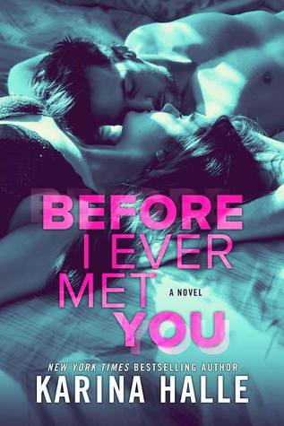 Before I Ever Met You by Karina Halle