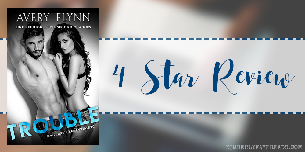 In Review: Trouble (Bad Boy Homecoming #2) by Avery Flynn
