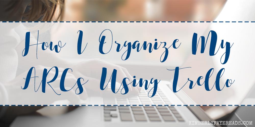 How I Organize My ARCs Using Trello