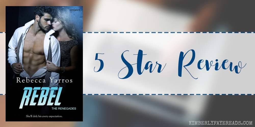 In Review: Rebel (The Renegades #3) by Rebecca Yarros