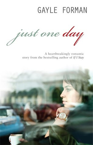 In Review: Just One Day (Just One Day #1) by Gayle Forman