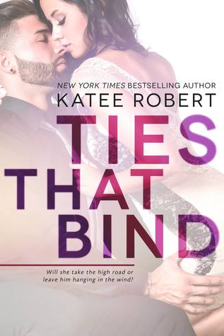 Ties That Bind by Katee Robert