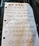 The note left behind by whoever took computers and other valuables from the offices of the San Bernadino County (Calif.) Sexual Assault Services. The goods were returned.